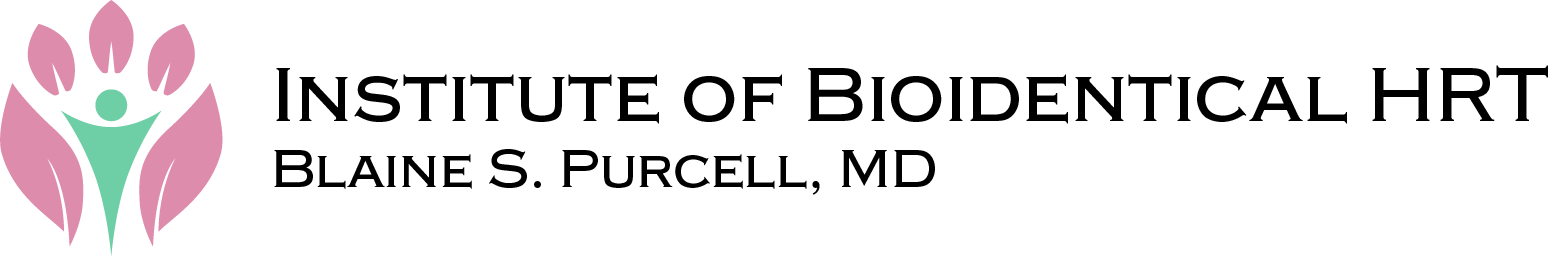 Institute of Bioidentical HRT – Blaine S. Purcell, MD